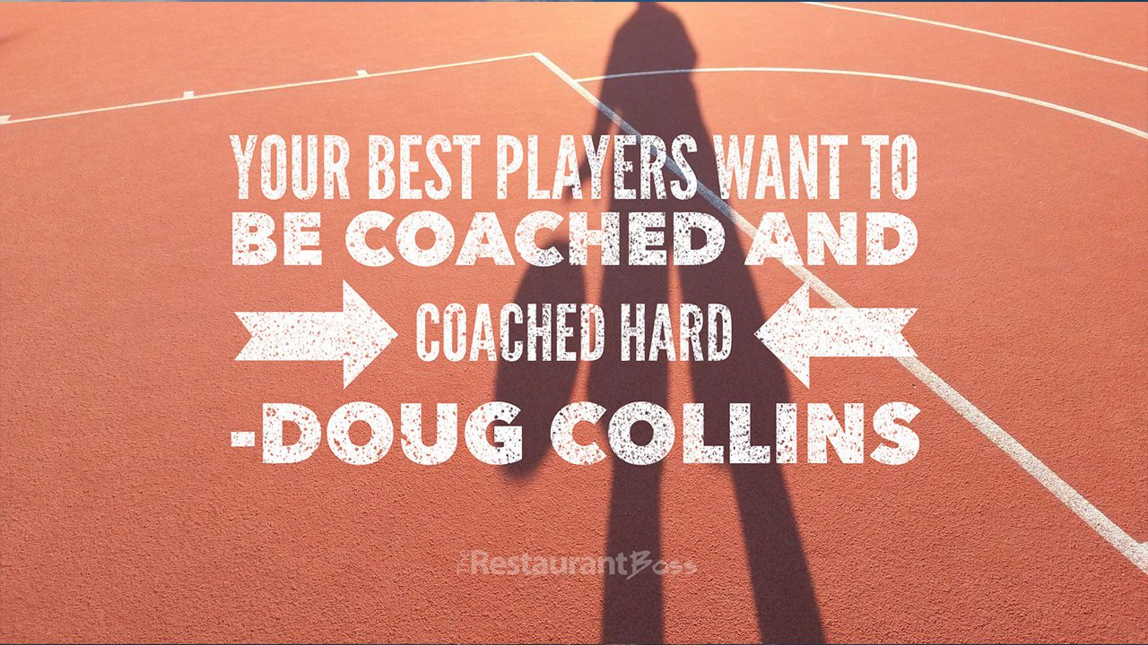 """""""Your best players want to be coached and coached hard"""" – Doug Collins"""