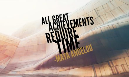 """""""All great achievements require time."""" – Maya Angelou"""