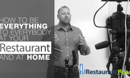 How to Be Everything to Everybody at Your Restaurant and At Home