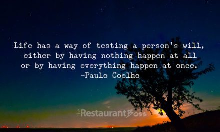 """""""Life has a way of testing a person's will, either by having nothing happen at all or by having everything happen at once."""" –  Paulo Coelho"""