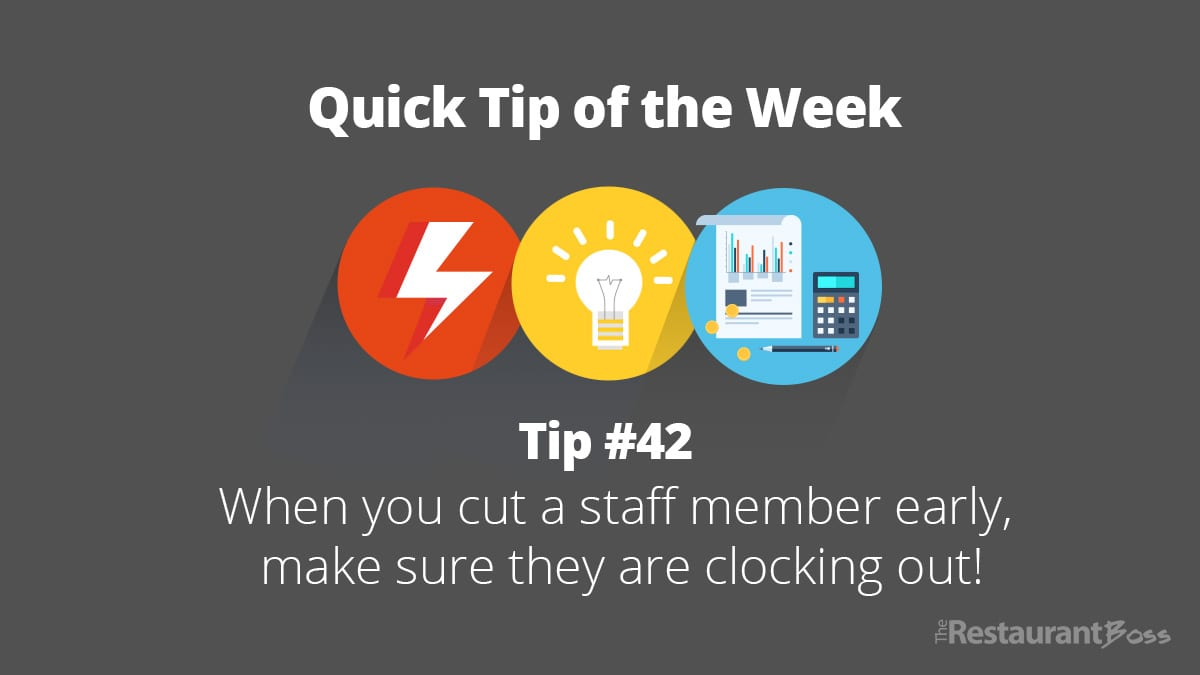 When you cut a staff member early, make sure they are clocking out!