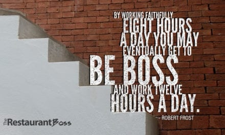 """""""By working faithfully eight hours a day you may eventually get to be boss and work twelve hours a day."""" -Robert Frost"""