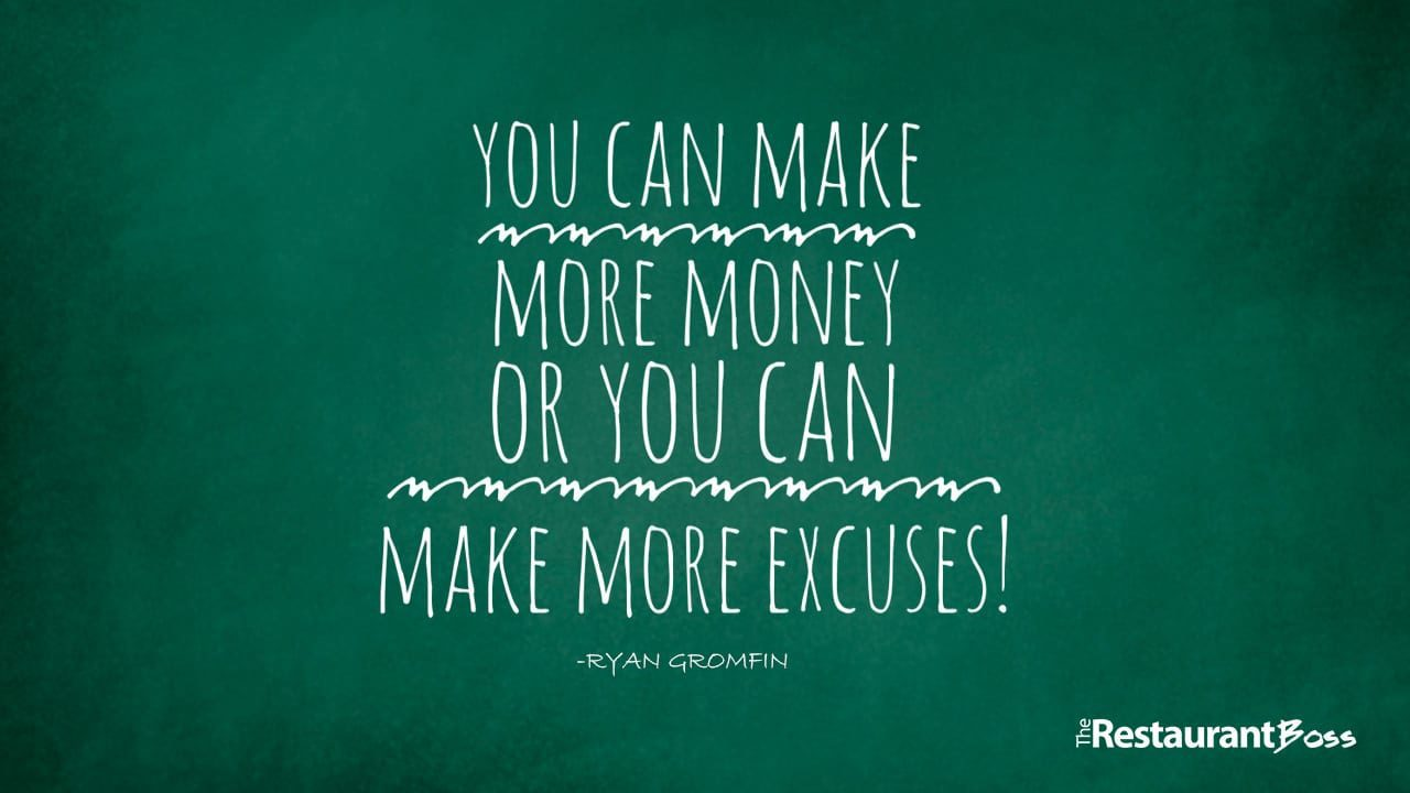 """""""You can Make More Money or you can make more excuses!"""" – Ryan Gromfin"""