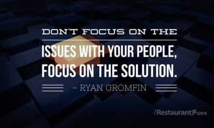 """""""Don't focus on the issues with your people, focus on the solution."""" – Ryan Gromfin"""