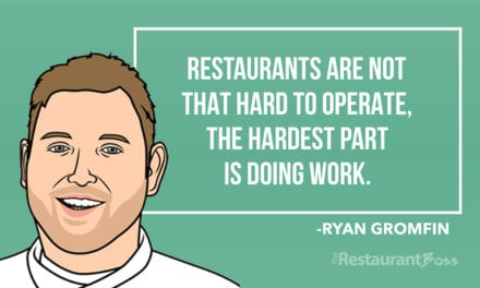 """""""Restaurants are not that hard to operate, the hardest part is doing work."""" – Ryan Gromfin"""