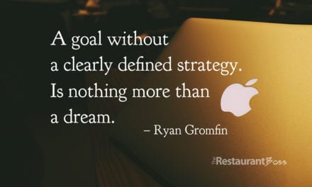 """A goal without a clearly defined strategy I nothing more than a dream."" – Ryan Gromfin"