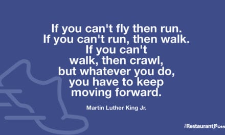 """""""If you can't fly then run. If you can't run, then walk. If you can't walk, then crawl, but whatever you do, you have to keep moving forward."""" – Martin Luther King Jr."""