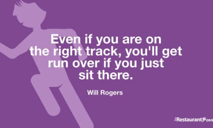 """""""Even if you are on the right track, you'll get run over if you just sit there."""" – Will Rogers"""
