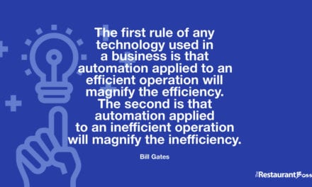 """""""The first rule of any technology used in a business is that automation applied to an efficient operation will magnify the efficiency. The second is that automation applied to an inefficient operation will magnify the inefficiency."""" – Bill Gates"""