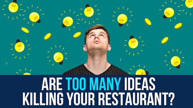 Are New Ideas Killing Your Restaurant?